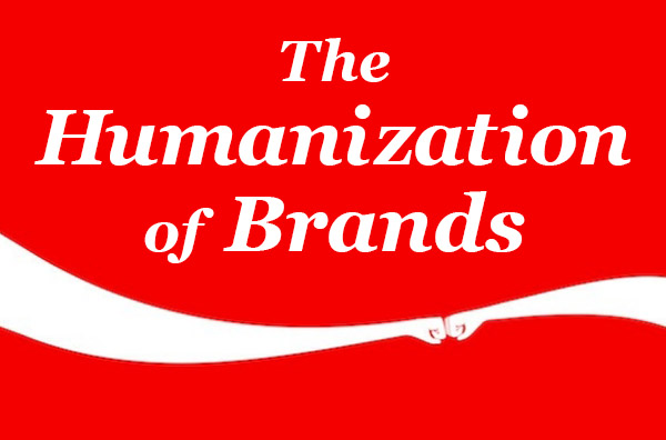 Humanization of Brands_600x396